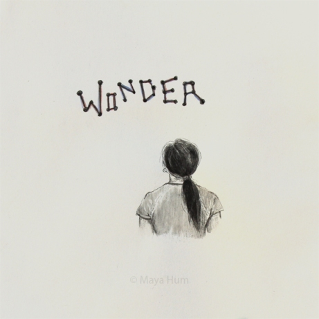 Wonder, by Maya Hum