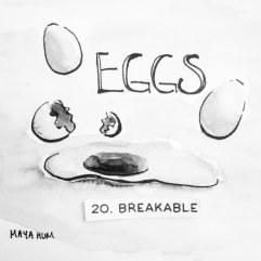 Maya Hum Inktober 2018 prompt: Breakable