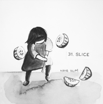 Maya Hum Inktober 2018 prompt: Slice